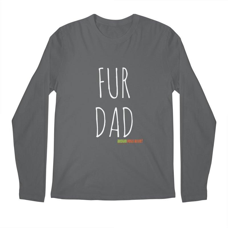 Fur Dad Men's Longsleeve T-Shirt by Austin Pets Alive's Artist Shop