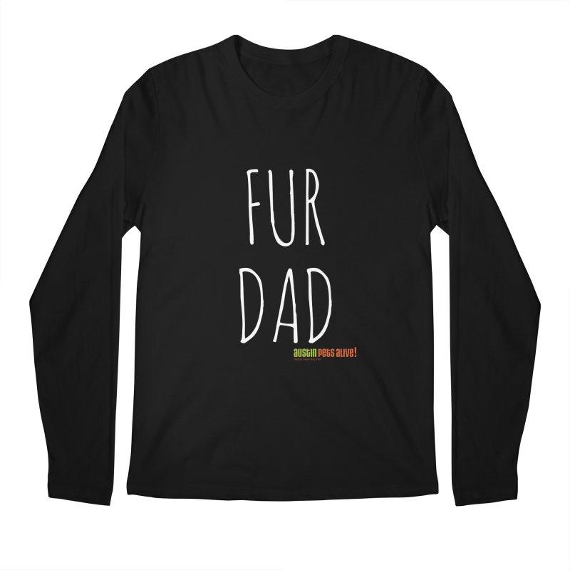 Fur Dad Men's Longsleeve T-Shirt by austinpetsalive's Artist Shop