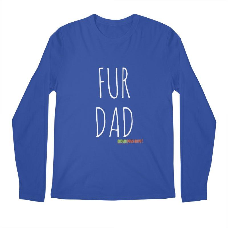 Fur Dad Men's Regular Longsleeve T-Shirt by austinpetsalive's Artist Shop