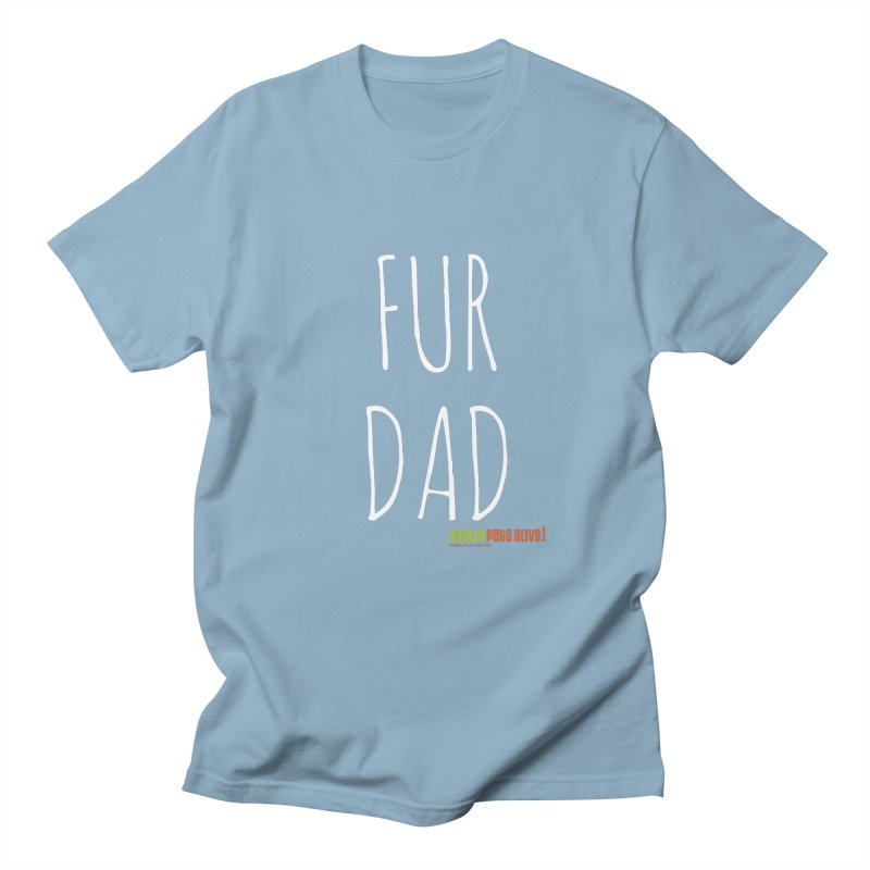Fur Dad Men's T-Shirt by Austin Pets Alive's Artist Shop