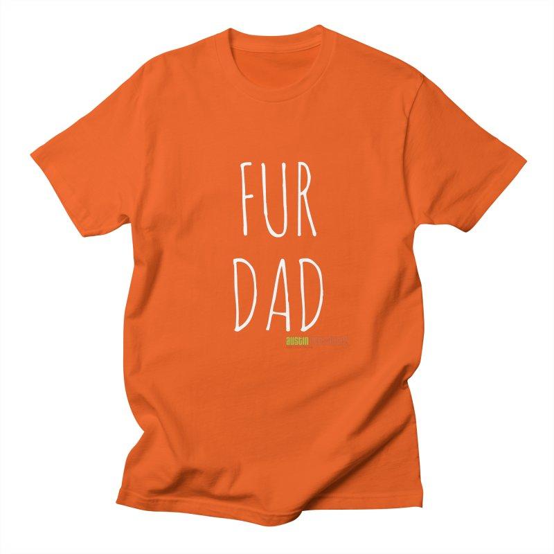 Fur Dad Men's T-Shirt by Austin Pets Alive's Artist Shop
