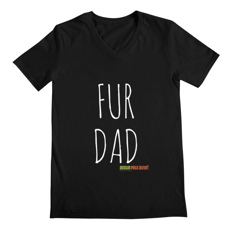Fur Dad Men's Regular V-Neck by austinpetsalive's Artist Shop