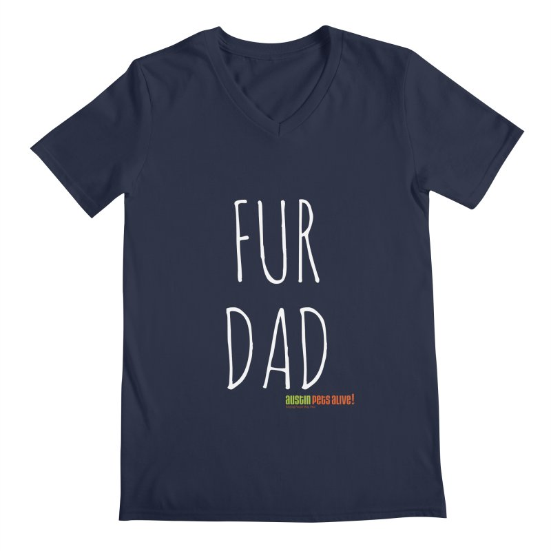 Fur Dad Men's V-Neck by austinpetsalive's Artist Shop