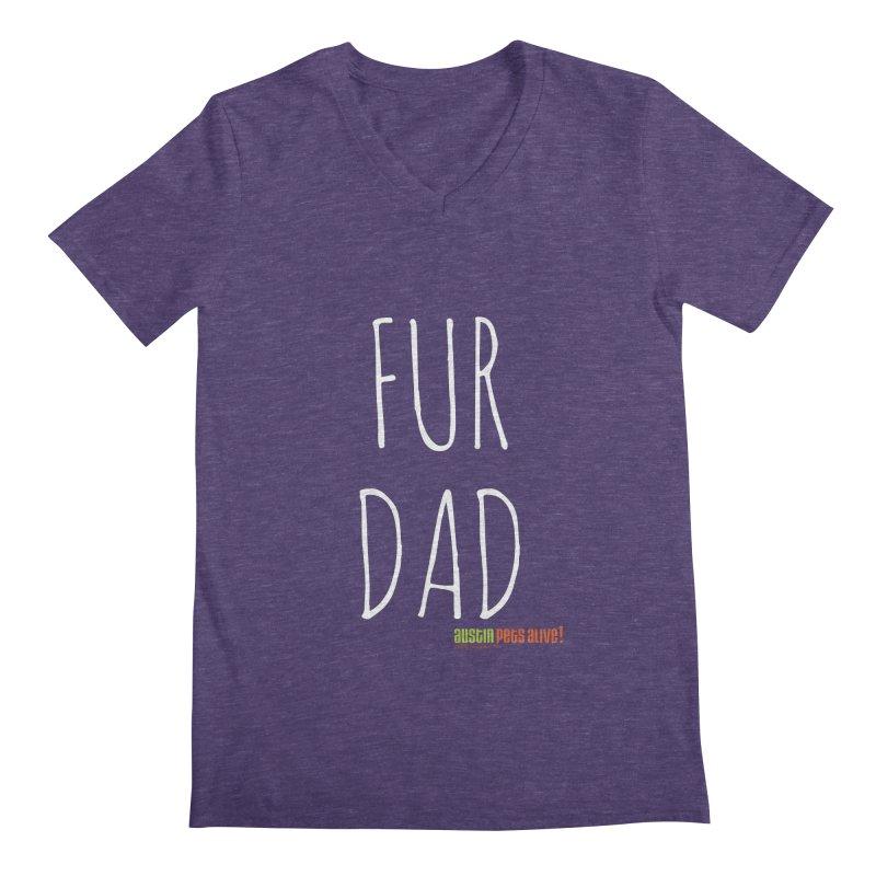 Fur Dad Men's Regular V-Neck by Austin Pets Alive's Artist Shop