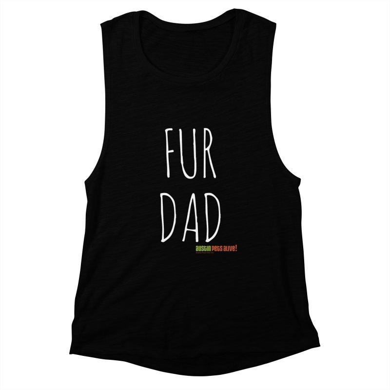 Fur Dad Women's Muscle Tank by Austin Pets Alive's Artist Shop