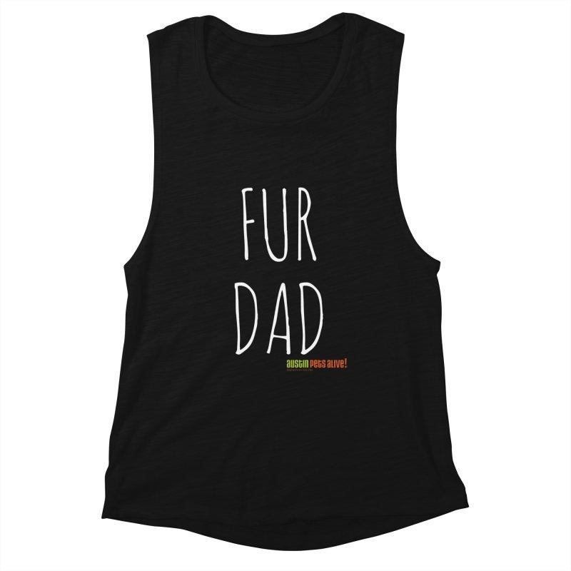 Fur Dad Women's Tank by Austin Pets Alive's Artist Shop