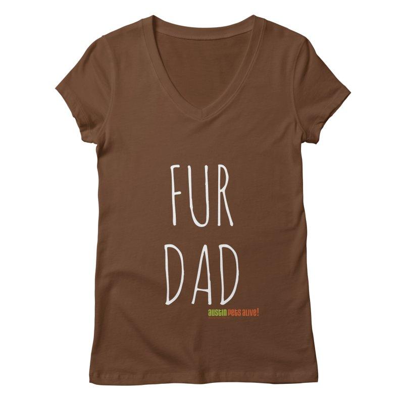 Fur Dad Women's Regular V-Neck by austinpetsalive's Artist Shop