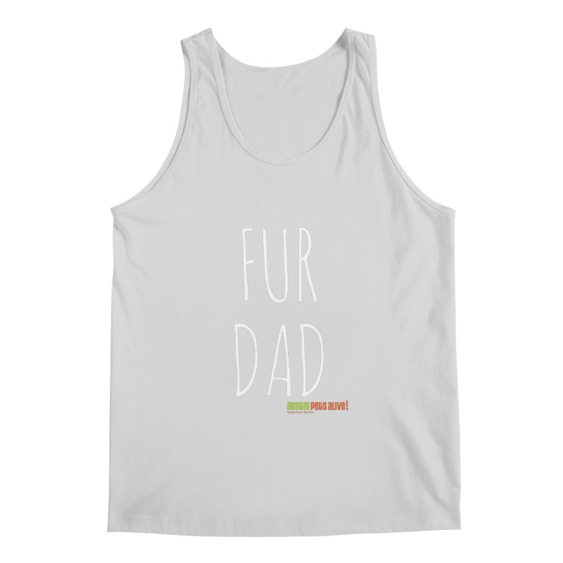 Fur Dad Men's Regular Tank by austinpetsalive's Artist Shop