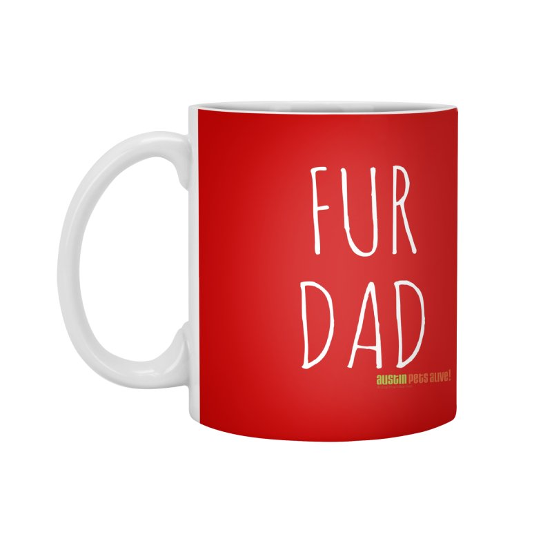 Fur Dad Accessories Mug by Austin Pets Alive's Artist Shop