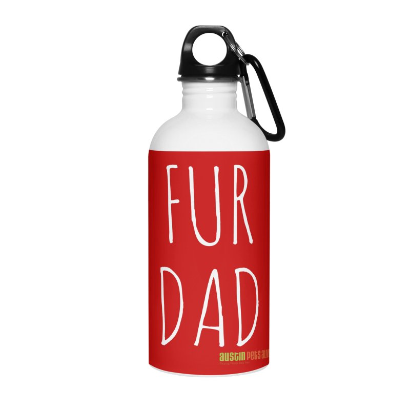 Fur Dad Accessories Water Bottle by austinpetsalive's Artist Shop