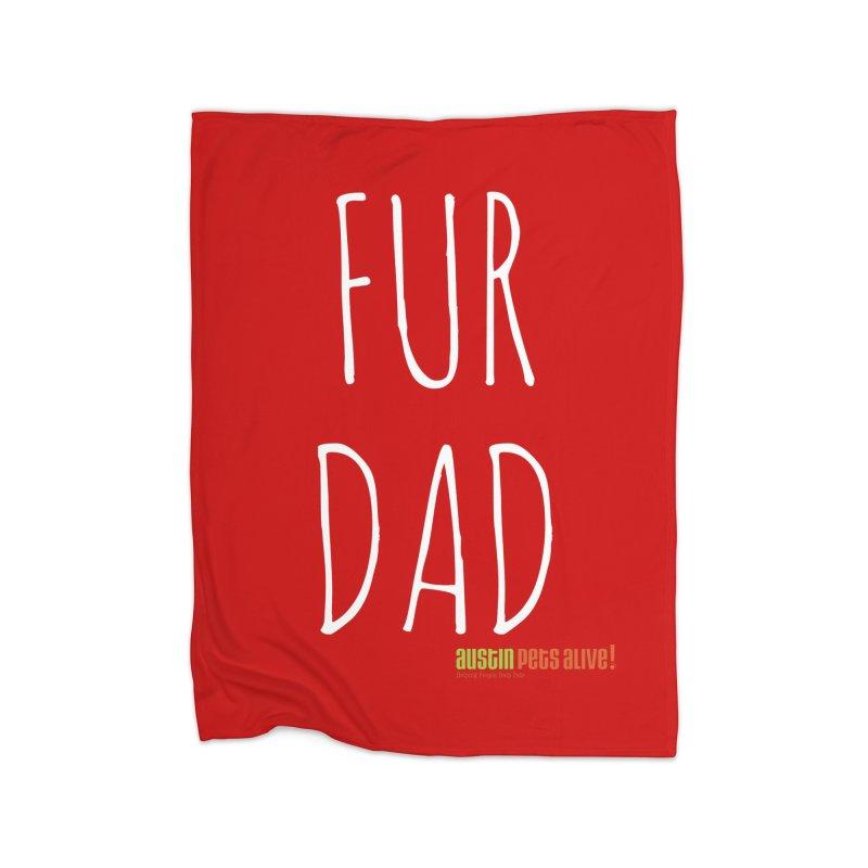 Fur Dad Home Blanket by austinpetsalive's Artist Shop