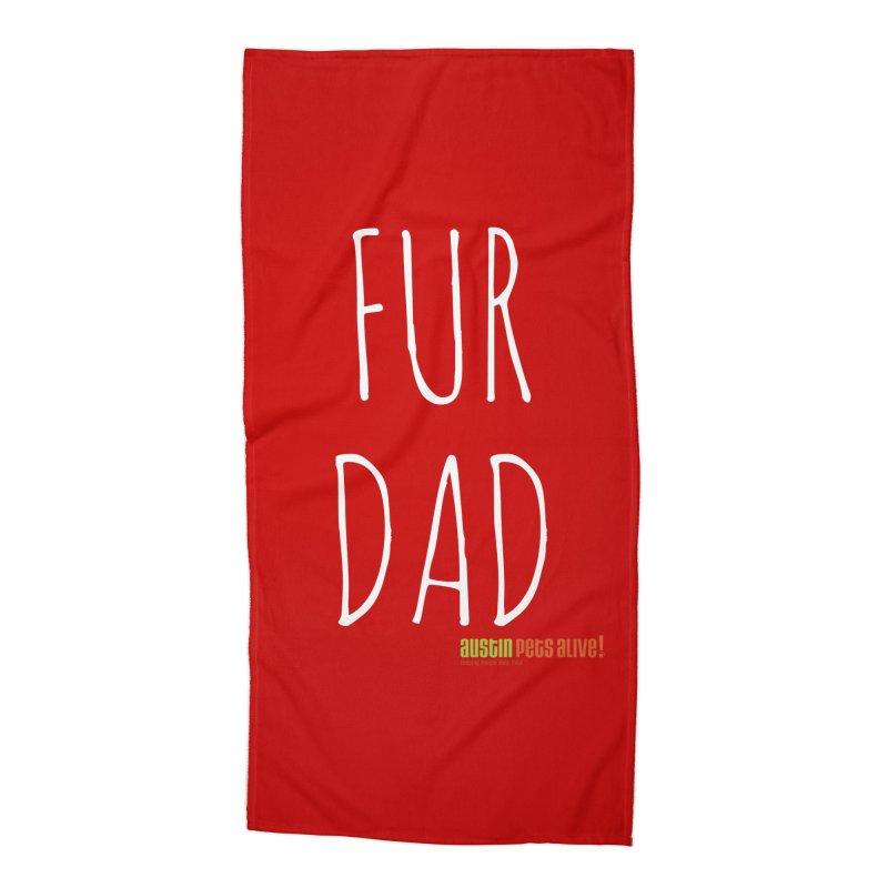 Fur Dad Accessories Beach Towel by austinpetsalive's Artist Shop