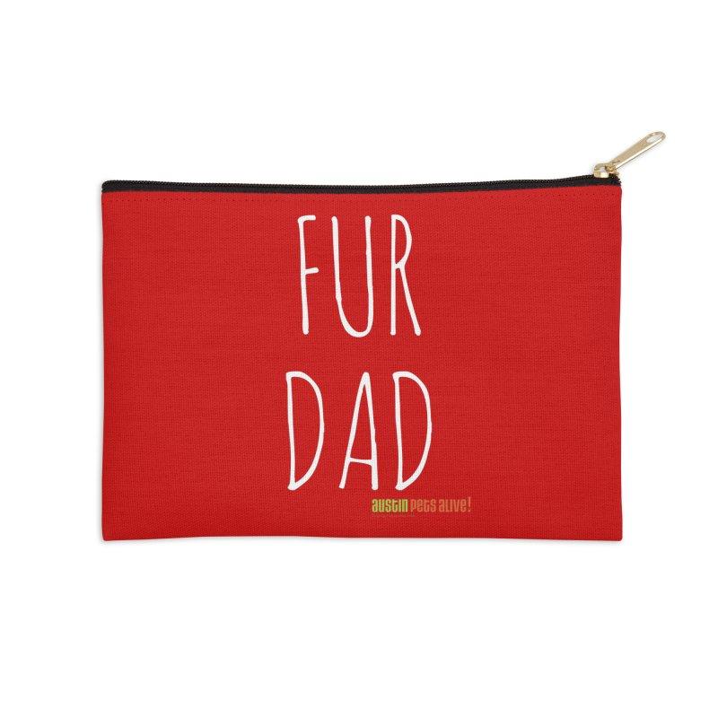 Fur Dad Accessories Zip Pouch by Austin Pets Alive's Artist Shop