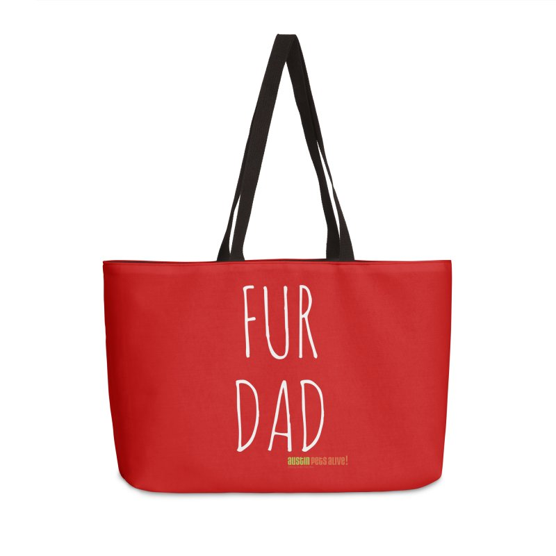 Fur Dad Accessories Weekender Bag Bag by Austin Pets Alive's Artist Shop