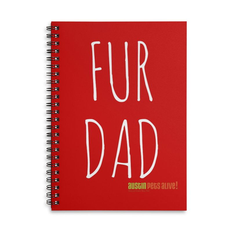 Fur Dad Accessories Lined Spiral Notebook by Austin Pets Alive's Artist Shop