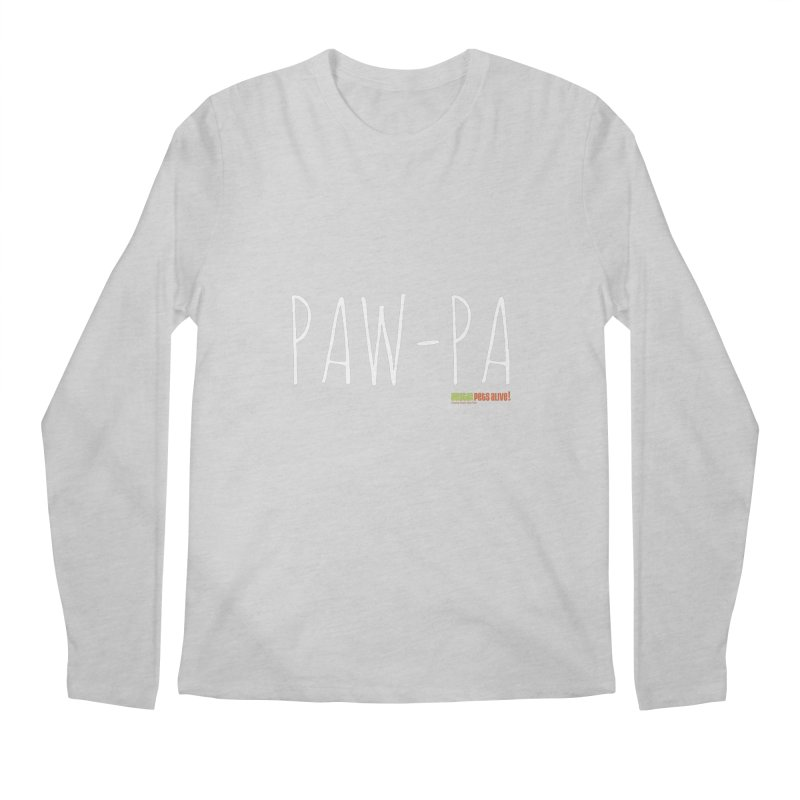 Paw-Pa Men's Regular Longsleeve T-Shirt by austinpetsalive's Artist Shop