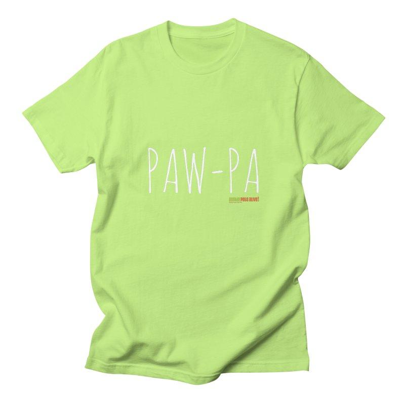 Paw-Pa Women's Regular Unisex T-Shirt by austinpetsalive's Artist Shop