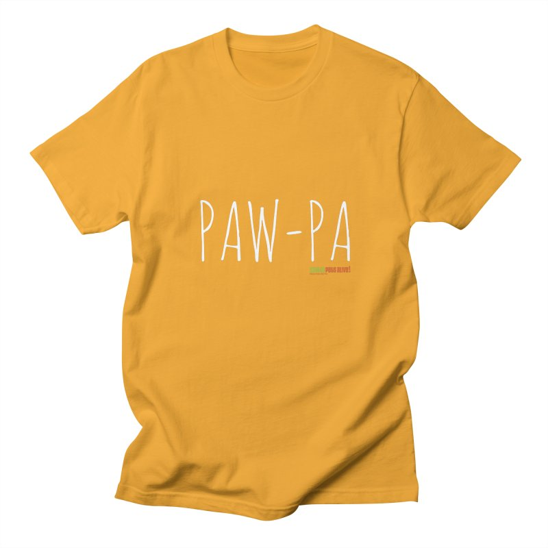 Paw-Pa Women's Regular Unisex T-Shirt by austinpetsalive's Artist Shop