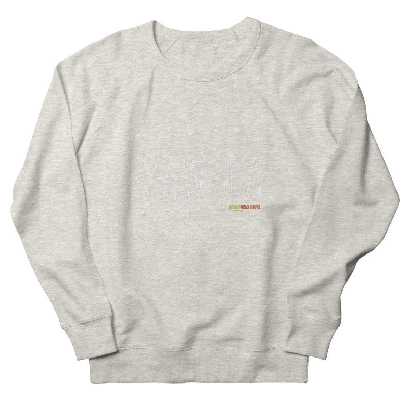 Paw-Pa Women's French Terry Sweatshirt by austinpetsalive's Artist Shop