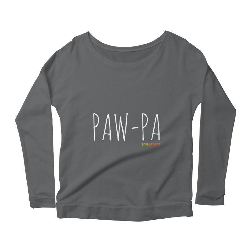 Paw-Pa Women's Scoop Neck Longsleeve T-Shirt by Austin Pets Alive's Artist Shop