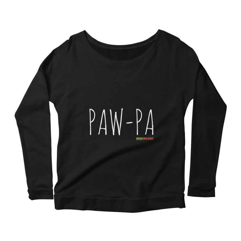 Paw-Pa Women's Longsleeve Scoopneck  by austinpetsalive's Artist Shop