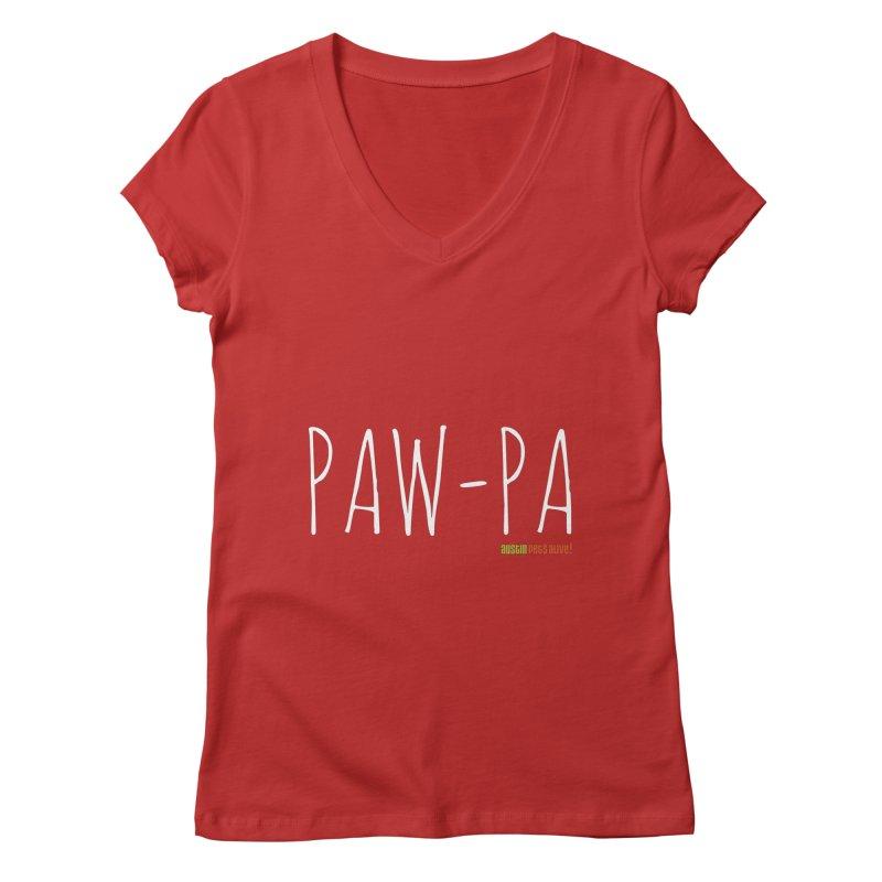 Paw-Pa Women's Regular V-Neck by austinpetsalive's Artist Shop