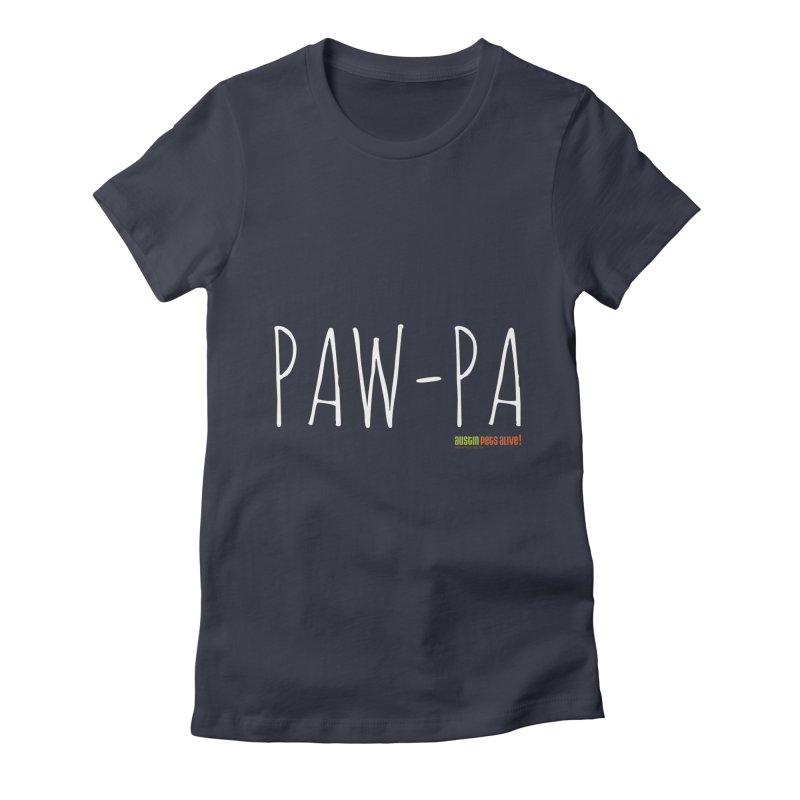 Paw-Pa Women's T-Shirt by Austin Pets Alive's Artist Shop