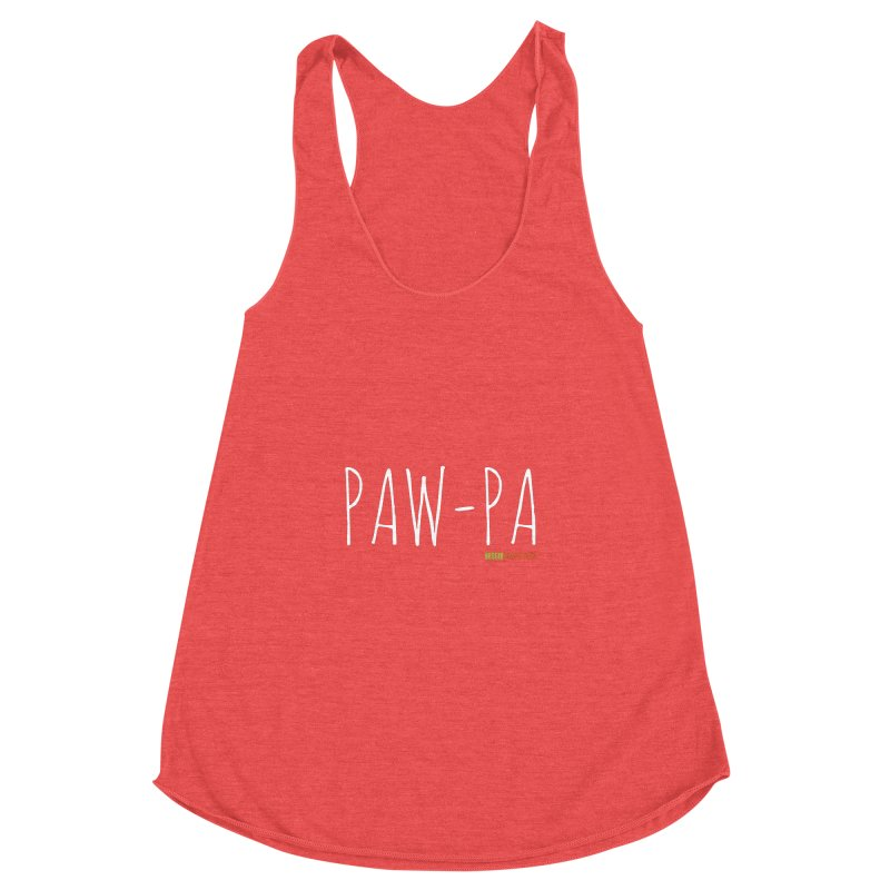 Paw-Pa Women's Racerback Triblend Tank by austinpetsalive's Artist Shop