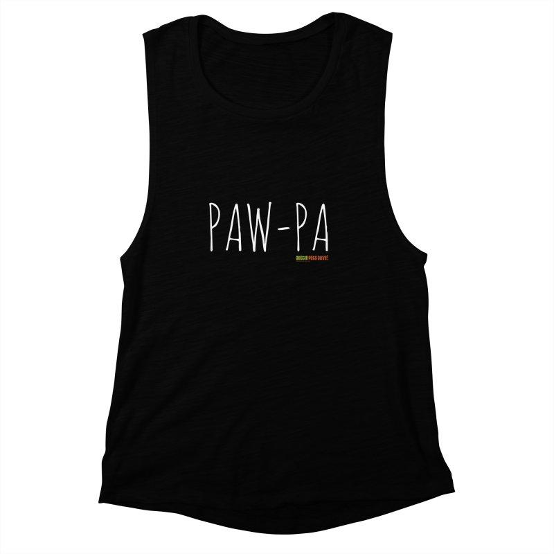 Paw-Pa Women's Muscle Tank by austinpetsalive's Artist Shop