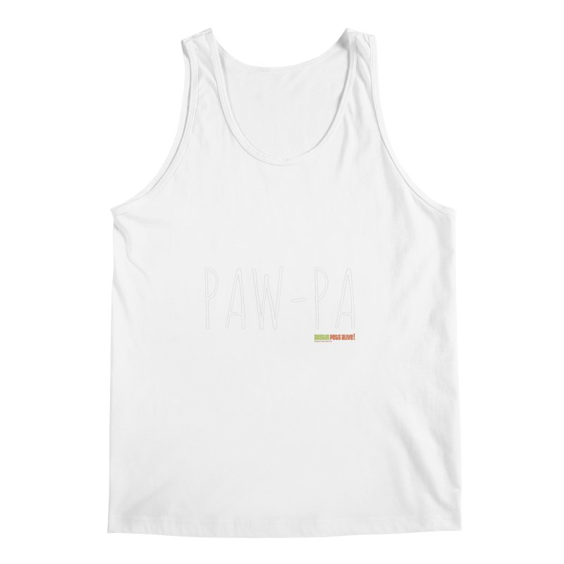 Paw-Pa Men's Regular Tank by austinpetsalive's Artist Shop