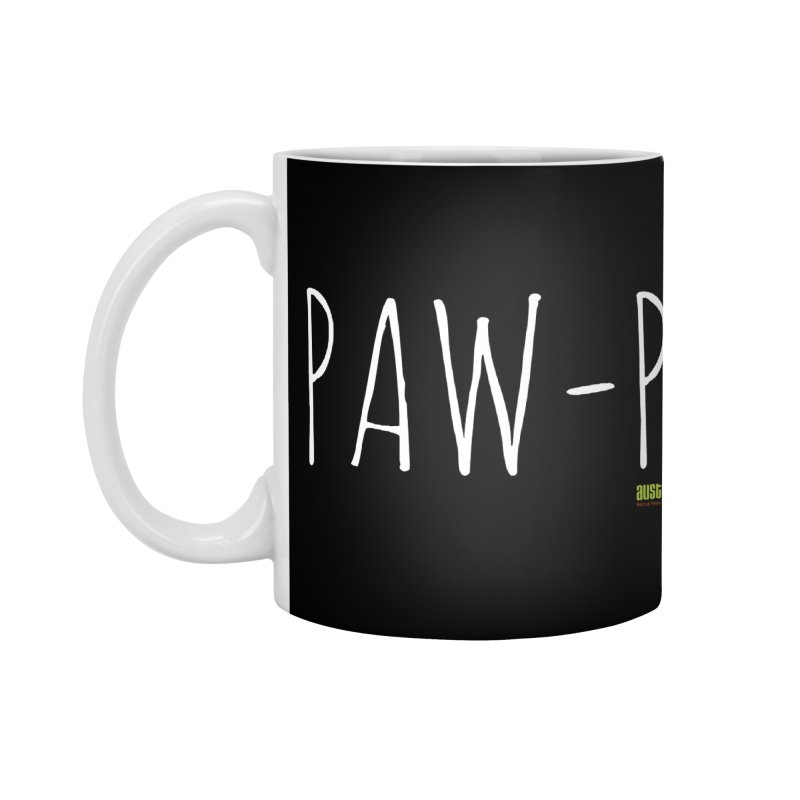 Paw-Pa Accessories Mug by Austin Pets Alive's Artist Shop