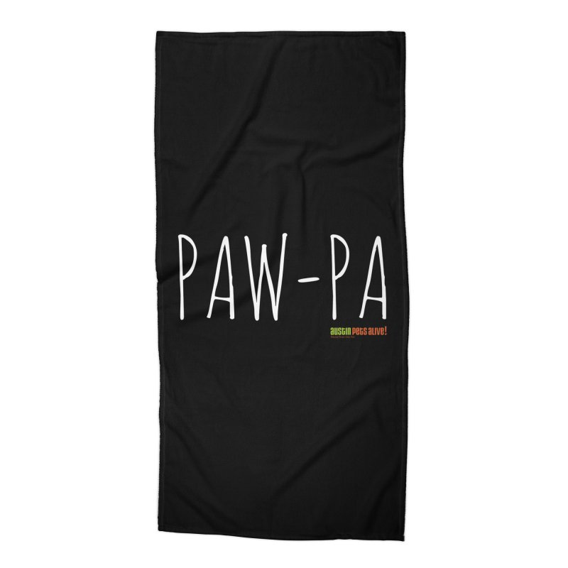 Paw-Pa Accessories Beach Towel by austinpetsalive's Artist Shop