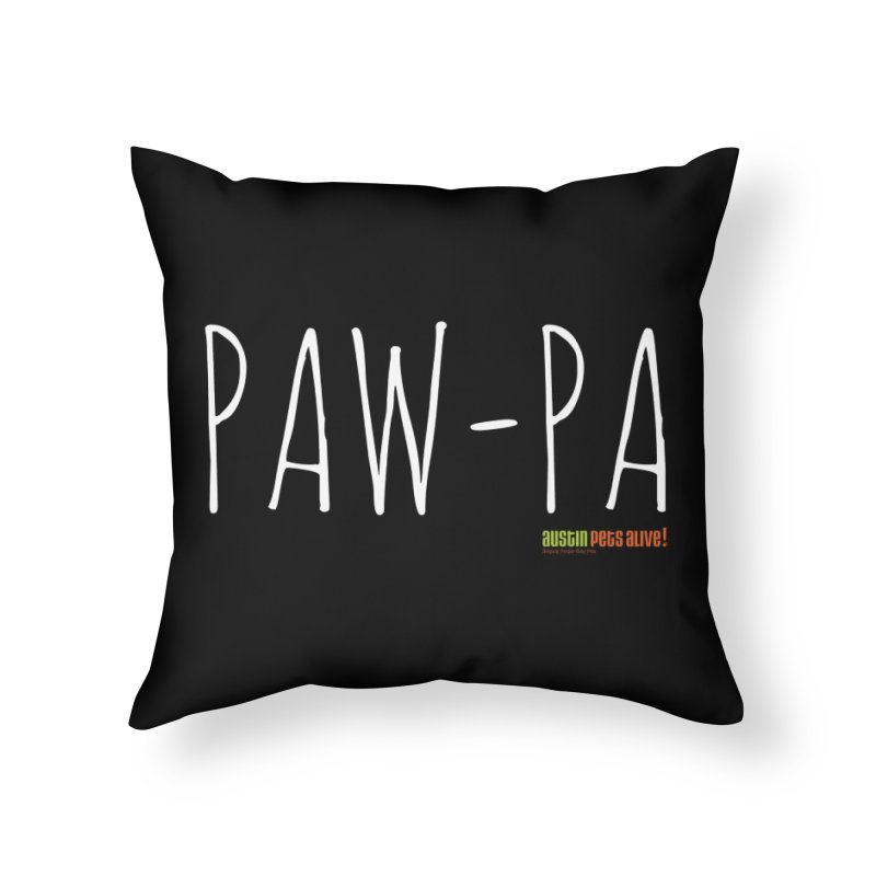 Paw-Pa Home Throw Pillow by austinpetsalive's Artist Shop