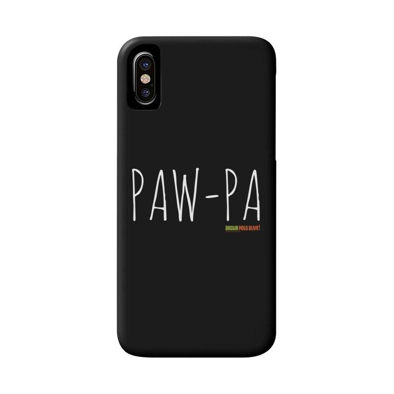 Paw-Pa Accessories Phone Case by austinpetsalive's Artist Shop
