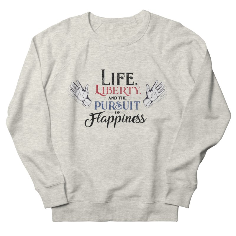 Pursuit of Flappiness Men's French Terry Sweatshirt by Autistic Self Advocacy Network Shop