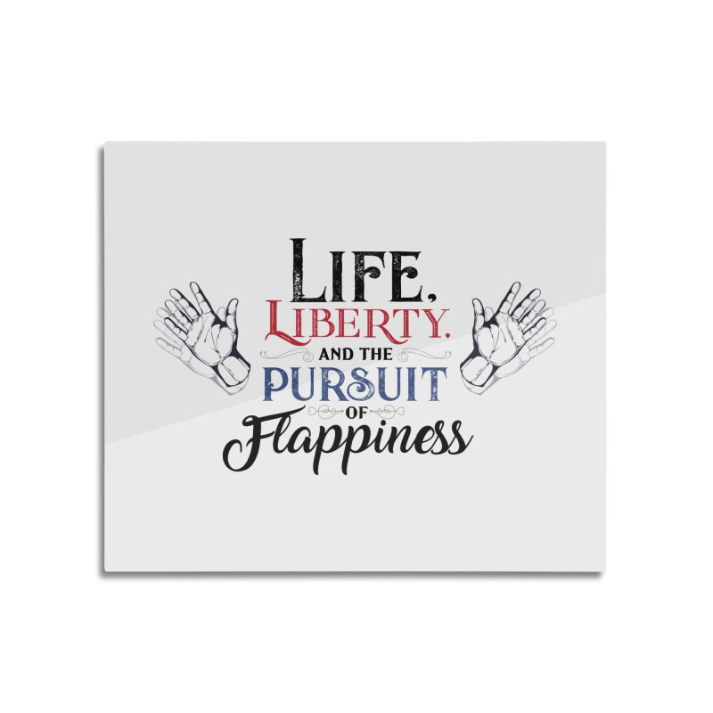 Pursuit of Flappiness Home Mounted Aluminum Print by Autistic Self Advocacy Network Shop