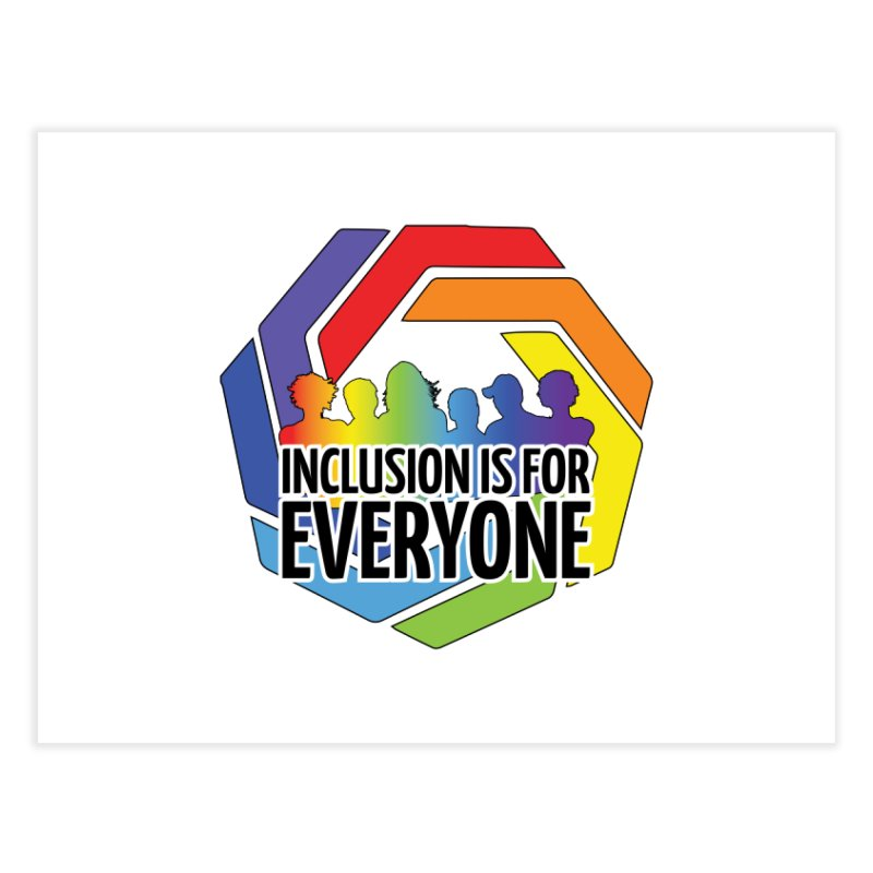 Inclusion is for Everyone Home Fine Art Print by Autistic Self Advocacy Network Shop