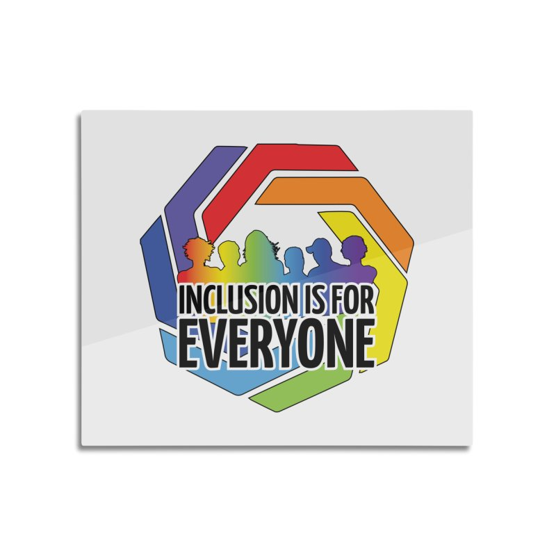 Inclusion is for Everyone Home Mounted Aluminum Print by Autistic Self Advocacy Network Shop
