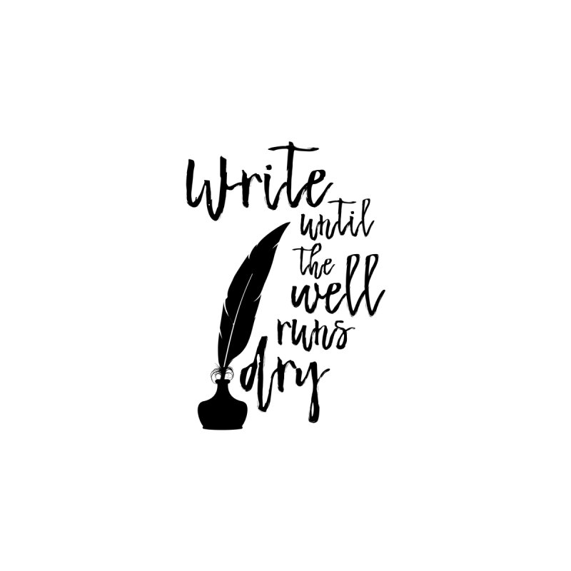 Write Until the Well Runs Dry Accessories Notebook by Avadel Designs