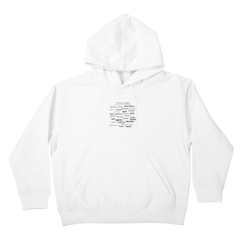 You Are Beautiful Kids Pullover Hoody by Avadel Designs