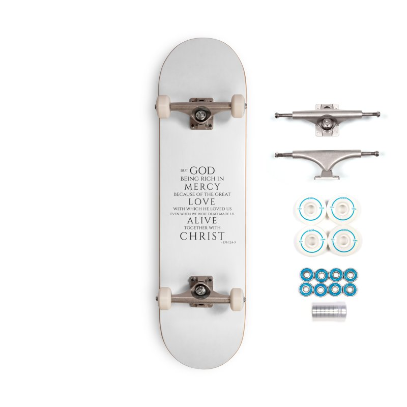 Ephesians 2:4-5 Accessories Skateboard by Avadel Designs