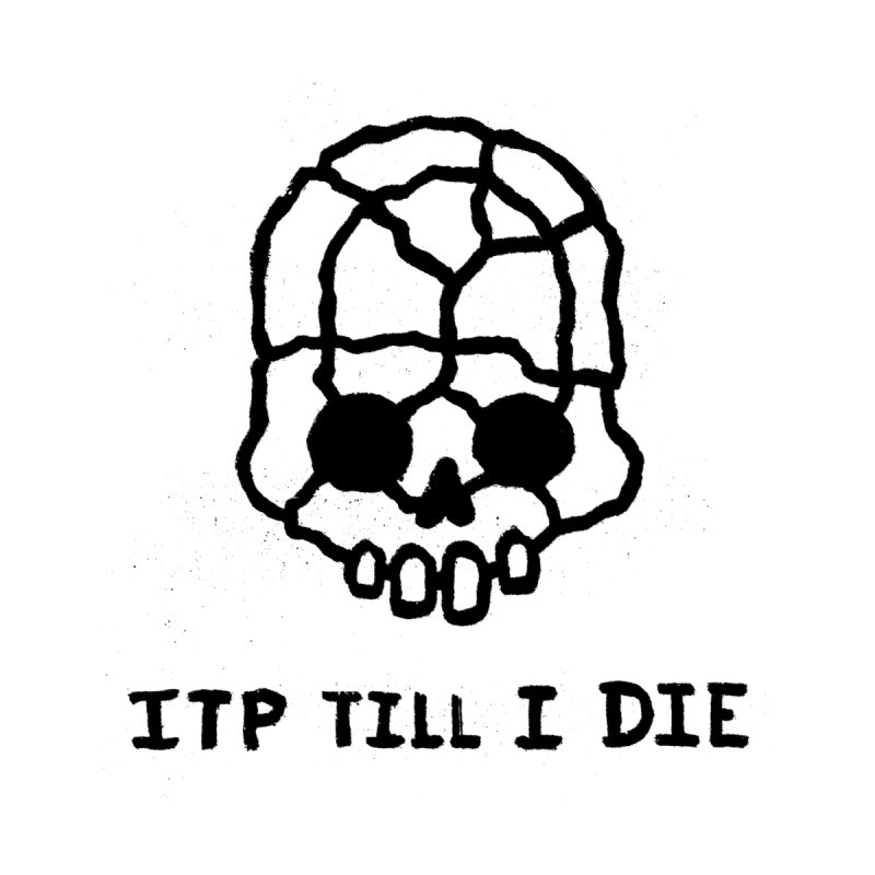 ITP till I DIE Men's T-Shirt by Avery is Hungry