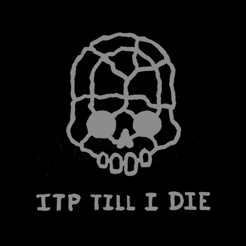 ITP till I DIE (black) Men's T-Shirt by Avery is Hungry