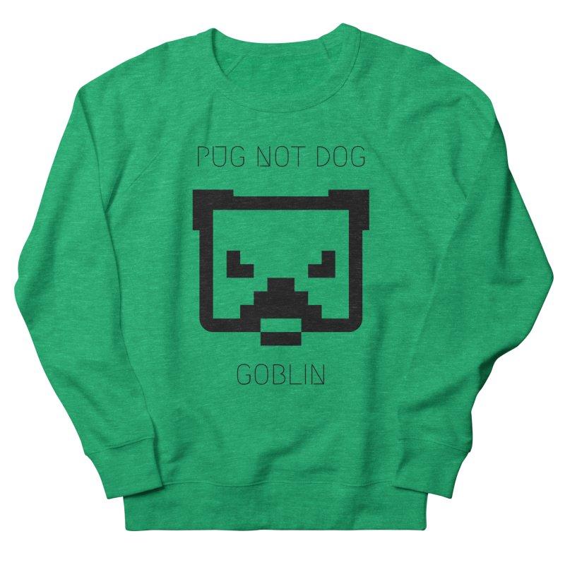 PUG NOT DOG Women's Sweatshirt by avian30