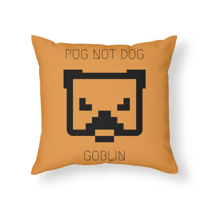 PUG NOT DOG Home Throw Pillow by avian30