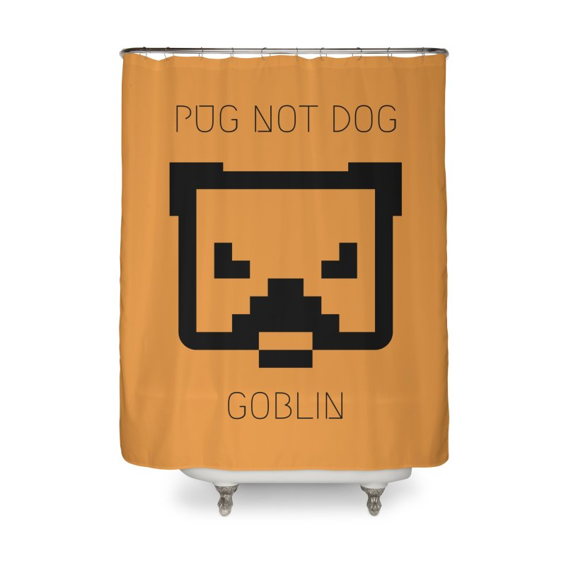 PUG NOT DOG Home Shower Curtain by avian30