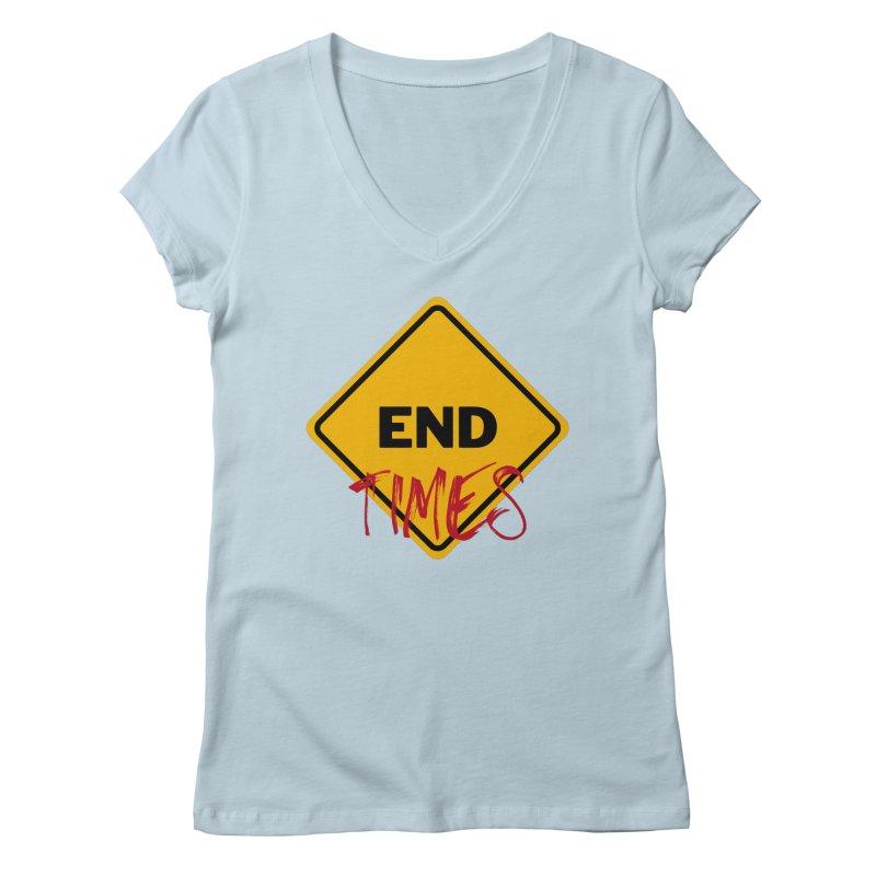 End Times Women's V-Neck by avian30