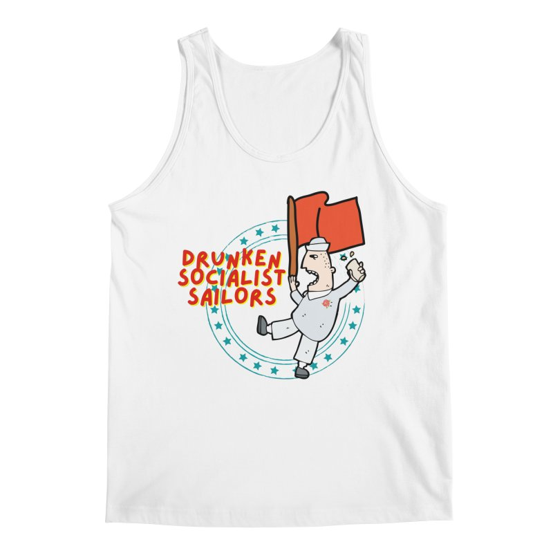 Drunken Socialist Sailors Men's Tank by avian30