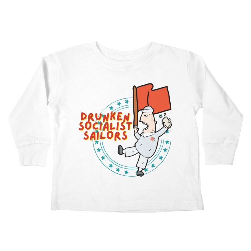 Drunken Socialist Sailors Kids Toddler Longsleeve T-Shirt by avian30