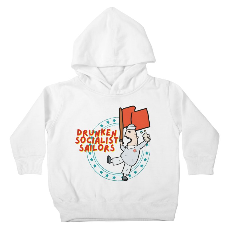 Drunken Socialist Sailors Kids Toddler Pullover Hoody by avian30